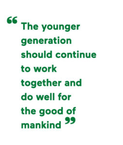 The younger generation should continue to work together and do well for the good of mankind